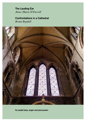 The Lauding Ear by Anne-Marie O'Farrell and Confrontations in a Cathedral by Brian Boydell (single copy)